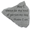 Garden Stone Dog Memorial: May I always be...