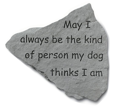 Garden Stone Dog Memorial May I always be...